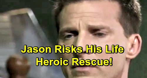 General Hospital Spoilers: Jason's Heroic Rescue, Puts His Life on the Line to Prevent Disaster