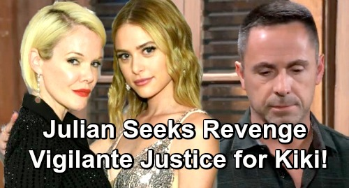 General Hospital Spoilers: Julian's Rage Boils Over - Seeks Vigilante Justice For Kiki