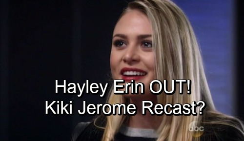 General Hospital Spoilers: Hayley Erin Reported OUT at GH – Will There Be a Kiki Jerome Recast?