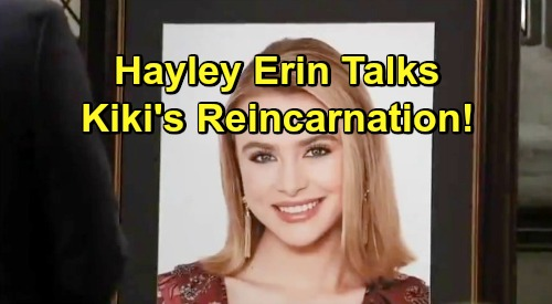 General Hospital Spoilers: Hayley Erin Talks About Kiki's Reincarnation