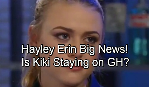 General Hospital Spoilers: Hayley Erin Shares Big News – See Updates on Kiki's GH Future
