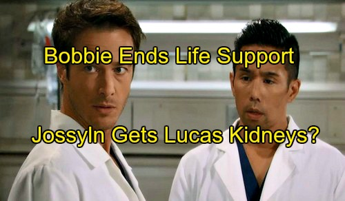 General Hospital (GH) Spoilers: Will Josslyn Get Lucas Kidneys After Bobbie Ends Life Support and Son Dies?