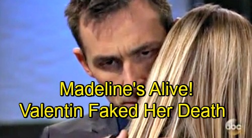 General Hospital Spoilers: Madeline Is Alive, Valentin Faked Her Death – Big Bombshells Brewing