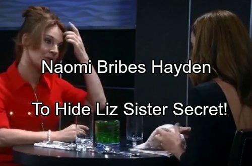 General Hospital Spoilers: Naomi Desperate to Keep Liz Sister Secret – Bribes Hayden to Skip Town Using Nik's Will
