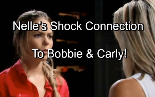 General Hospital Spoilers: Nelle's Shocking Connection to Carly Revealed Through Bobbie