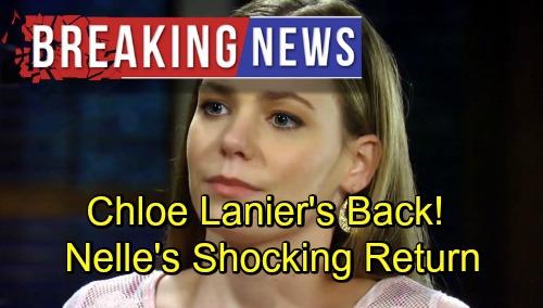 General Hospital Spoilers: Chloe Lanier Heads Back to GH Week of October 8 - Nelle Return Shocker