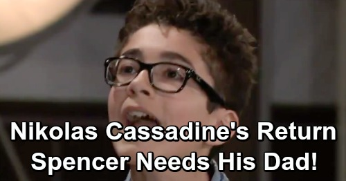 General Hospital Spoilers: Nikolas Cassadine's Return - Spencer Needs His Dad Back ASAP