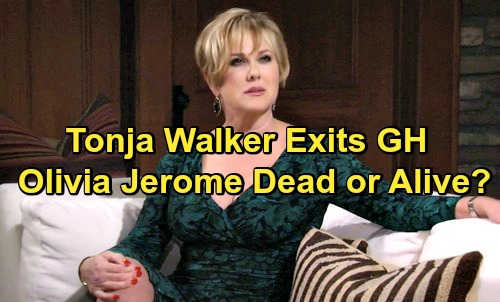 General Hospital Spoilers: Tonja Walker Exits GH - Olivia Jerome's Final Airdate, Does She Live or Die?