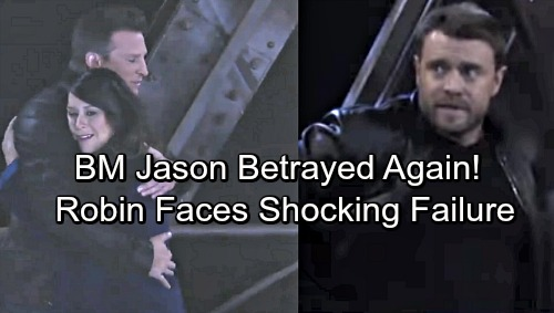 General Hospital Spoilers: BM Jason Faces Devastating Betrayal – Robin's Plan for Twin Closure Meets Shocking Failure