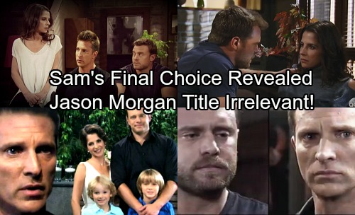 General Hospital Spoilers: Sam's Final Choice Revealed – Jason Morgan Title Doesn't Matter