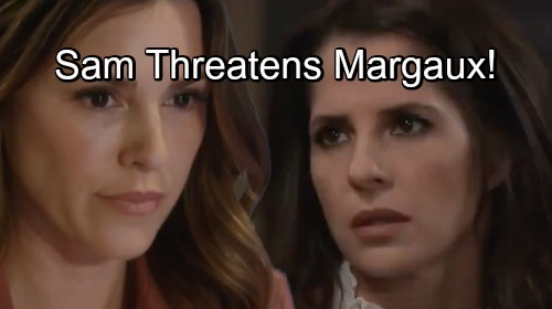 General Hospital Spoilers: Sam Fiercely Protects Drew - Issues Margaux a Stern Warning