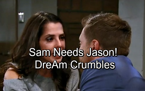 General Hospital Spoilers: Sam Needs Jason And A Break From Drew – DreAm Must Crumble to Become Stronger