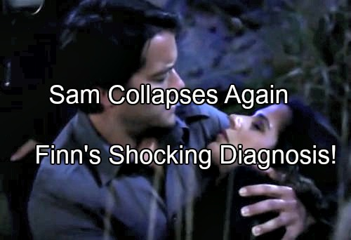 'General Hospital' Spoilers: Sam Collapses, Finn Makes Surprise Diagnosis - Port Charles Shocked