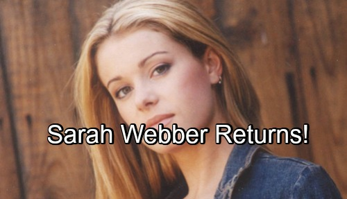 General Hospital Spoilers: Sarah Webber Returns To Port Charles With Shocking Consequences