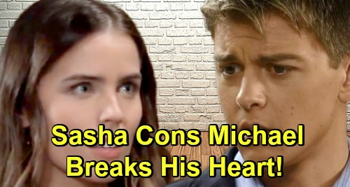 General Hospital Spoilers: Michael's Still Unlucky in Love - Con Artist Sasha Breaks His Heart