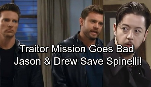 General Hospital Spoilers: Spinelli in Grave Danger, Jason and Drew Step Up for Rescue – Traitor Mission Goes Horribly Wrong