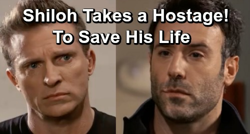 General Hospital Spoilers: Shiloh Takes a Hostage to Save His Own Life – Desperate Plan to Avoid Sonny's Death Order