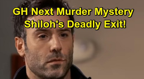 General Hospital Spoilers: GH's Next Big Murder Mystery – Evil Shiloh Destined for Deadly Exit