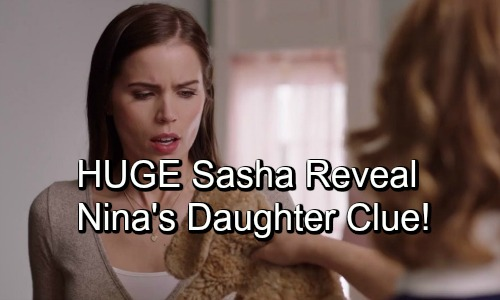 General Hospital Spoilers: Another Shocking Clue Sasha Is Nina's Child – Sofia Mattsson Stars in 'Long Lost Daughter' Movie