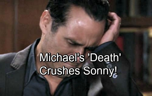 General Hospital Spoilers: Sonny Devastated by Michael's 'Death'