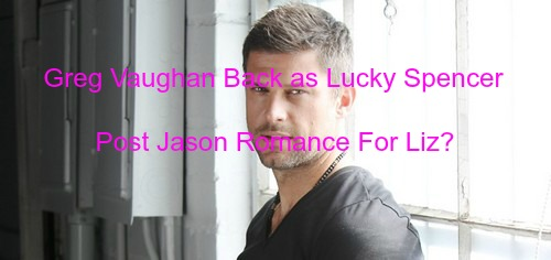 General Hospital (GH) Spoilers: Greg Vaughan Reprising Role As Lucky Spencer - Liz Rebound Romance After Jason?