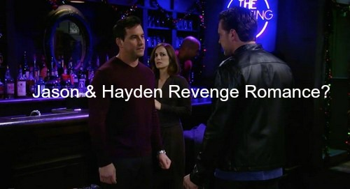 General Hospital (GH) Spoilers: Jason and Hayden Revenge Romance - Infuriates Nikolas, Sam and Liz?