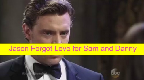 General Hospital (GH) Spoilers: Sam Crushed After Jake Reveal - Jason Morgan Can't Remember Love for Her or Danny