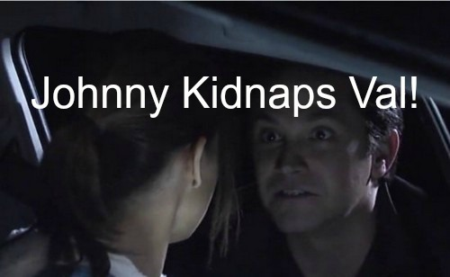 General Hospital (GH) Spoilers: Johnny Kidnaps Valerie as Part of Revenge Scheme - Burns to Death in Accidental Blaze?