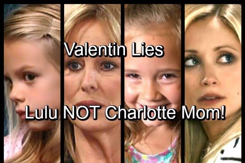 General Hospital (GH) Spoilers: BOMBSHELL SHOCKER - Valentin Lies - Charlotte's Mom Is Laura, Lulu Athena's Mother