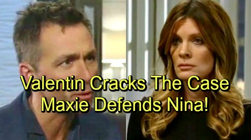 General Hospital Spoilers: Walls Close in on Nina, Valentin Cracks Peter Case – Maxie Defends Liesl's Partner in Crime