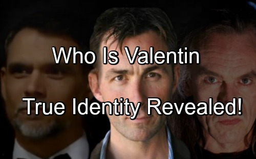'General Hospital' Spoilers: Valentin Lied About Who He Really Is – True Identity Revealed