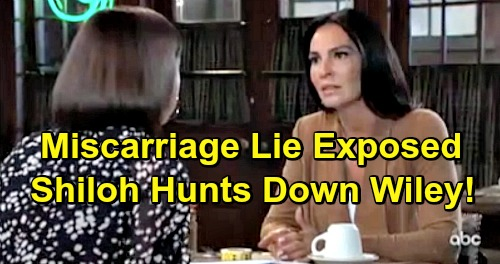 General Hospital Spoilers: Willow's Miscarriage Lie Exposed – Vengeful Daddy Shiloh Hunts Down Wiley