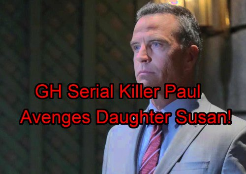 'General Hospital' Spoilers: Paul's Murder Motive Revealed - Daughter Susan Dead - DA's Revenge on Those Responsible