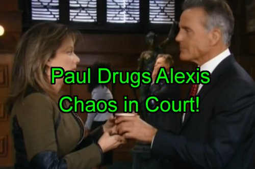 'General Hospital' Spoilers: Paul Drugs Alexis Before Testimony - Rigs Trial - Julian Found Not Guilty