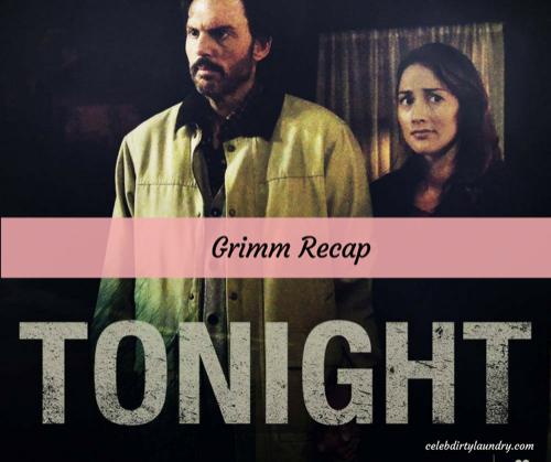 "Grimm Recap 3/10/17: Season 6 Episode 10 ""Blood Magic"""