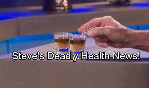 Days of Our Lives Spoilers: Steve Faces Deadly Health News – Guilty John Continues Poison Plan