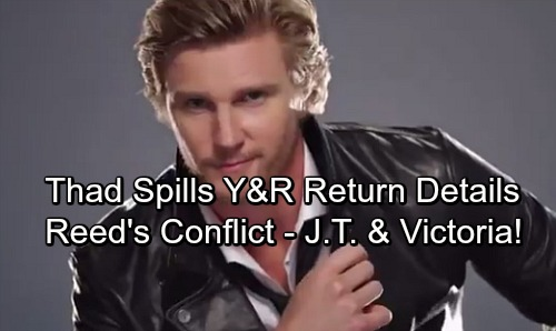 The Young and the Restless Spoilers: Thad Luckinbell Talks Y&R Comeback Details – J.T. and Reed's Issues - Victoria's Future