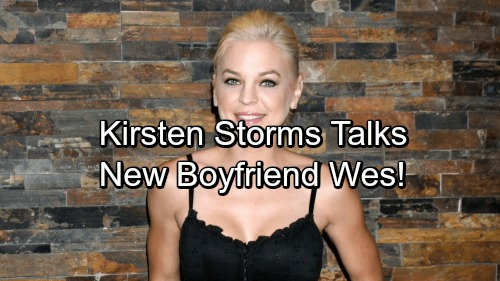 General Hospital Spoilers: Kirsten Storms Delighted - Boyfriend Wes Celebrates GH Comeback