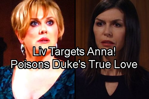General Hospital Spoilers: Liv's Revenge on Duke's True Love, Poisons Anna - Can Griffin Save Her?