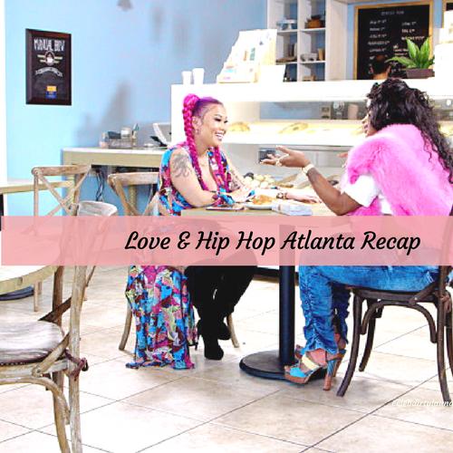 """Love & Hip Hop Atlanta Recap 4/3/17: Season 6 Episode 5 """"War and Peace"""""""