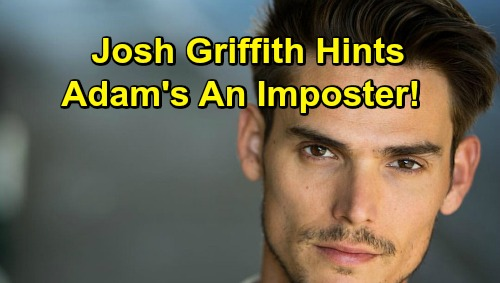 The Young and the Restless Spoilers: Josh Griffith Hints Adam Newman Could Be an Imposter - True Identity Questioned