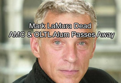 AMC and OLTL Alum Mark LaMura Is Dead - Beloved Soap Star of All My Children and One Life to Live Passes Away