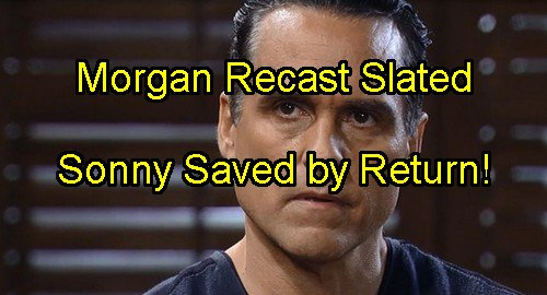 'General Hospital' Spoilers: Who Will Be The Morgan Recast – Return of Son Redeems Sonny - Restores Corinthos Clan
