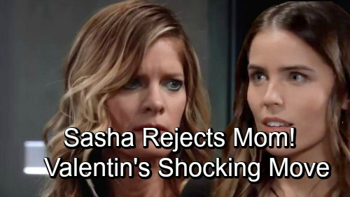 General Hospital Spoilers: Nina Crushed by Sasha's Rejection – Mom's Meltdown Drives Valentin to Do Something Drastic