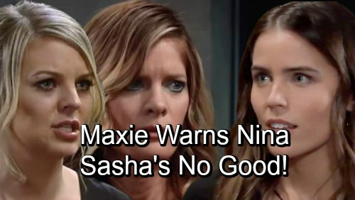 General Hospital Spoilers: Maxie Warns Nina About Sasha, Suspects Something's Off – More Daughter Bombshells Bring Heartache