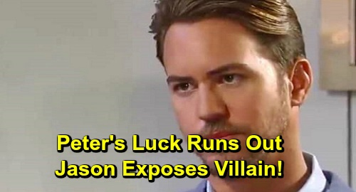 General Hospital Spoilers: Peter's Luck Runs Out, Downfall Hits Hard – Jason Finally Exposes Villain, Gets Revenge for Sam's Suffering