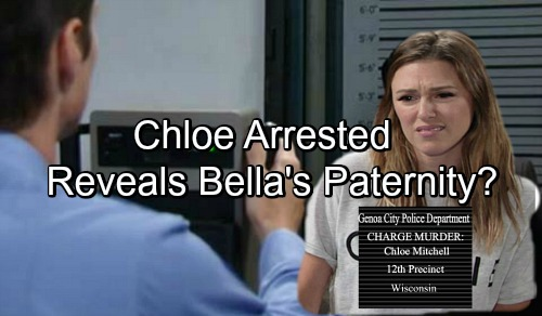 The Young And The Restless Spoilers Chloe Arrested For Murder Reveals Bella Paternity To