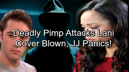 Days of Our Lives Spoilers: Lani Tangles with Deadly Pimp – JJ Panics as Blown Cover Leads to Extreme Danger