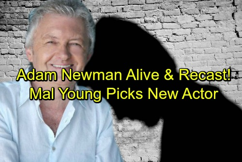 The Young and the Restless Spoilers: Adam Newman Recast and Alive - Mal Young Hires New Actor - Y&R Shock Casting News