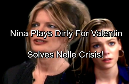 General Hospital Spoilers: Nina Shows Off Fierce Side – Plays Dirty for Valentin, Solves Nelle Crisis